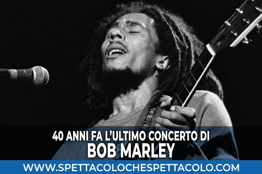 40 anni fa l'ultimo concerto di Bob Marley
