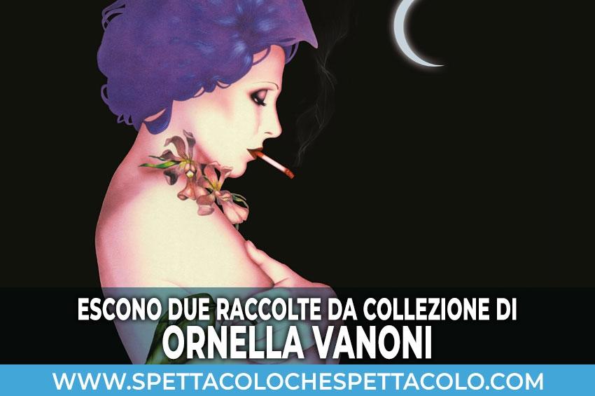 Due raccolte da collezione per Ornella Vanoni