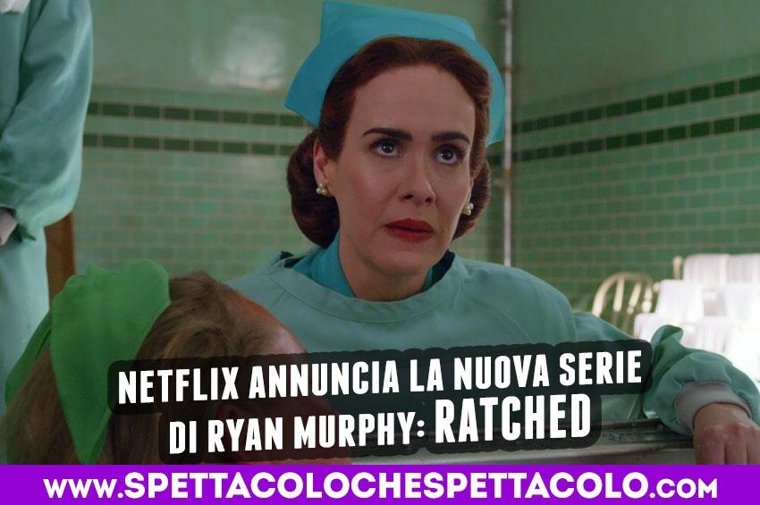 Su Netflix la nuova serie di Ryan Murphy: Ratched