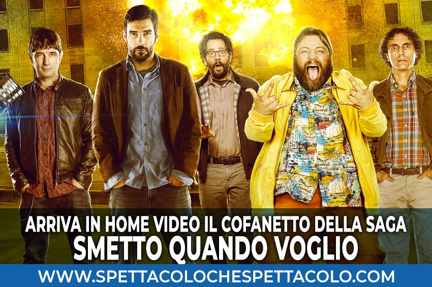 Arriva in home video la saga di Smetto Quando Voglio